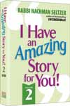 I Have An Amazing Story For You Volume 2