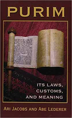 Purim: Its Laws, Customs, and Meaning