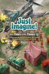 Just Imagine! Their Tales in Our Times Volume 2