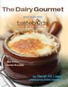 The Dairy Gourmet: Secret Recipes from Tastebuds Cafe